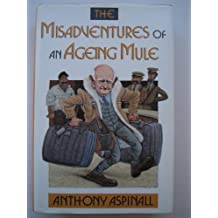 The Misadventures of an Aging Mule