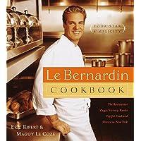 Le Bernardin Cookbook: Four-Star Simplicity Kindle [Download]