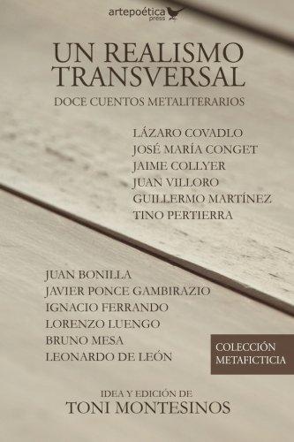 Un realismo transversal doce cuentos metaliterarios (Colección Metaficticia) (Volume 1)  [Montesinos, Toni] (Tapa Blanda)