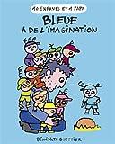 10 Enfants 1 Papa T5- Bleue a de l'Imagination