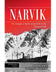Narvik: The Struggle of Battle Group Dietl in the Spring of 1940