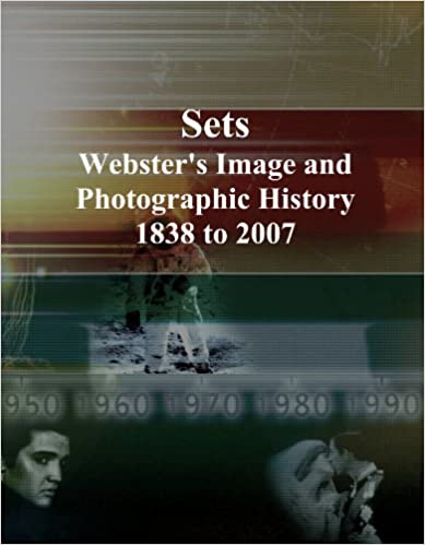 Book Sets: Webster's Image and Photographic History, 1838 to 2007