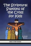 The Scriptural Stations of the Cross for Kids offers