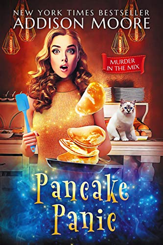 Pancake Panic (MURDER IN THE MIX Book 17) by [Moore, Addison]