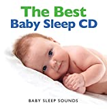 The Best Baby Sleep CD - HELPS YOU AND YOUR BABY FALL ASLEEP FAST