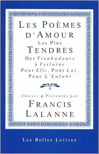Les Poemes Damour Les Plus Tendres Des Troubadours A