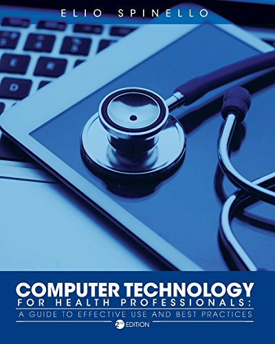 Computer Technology for Health Professionals: A Guide to Effective Use and Best Practices