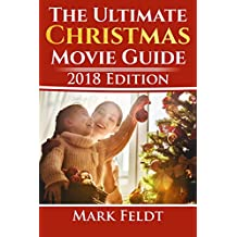 The Ultimate Christmas Movie Guide: 2018 Edition
