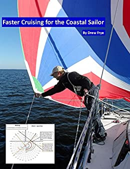 Amazon faster cruising for the coastal sailor ebook drew frye faster cruising for the coastal sailor by frye drew fandeluxe Images