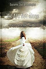 We Are Not Alone: Stories of Mental Health Awareness Paperback