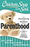 Chicken Soup for the Soul: Parenthood, Jack Canfield and Mark Victor Hansen, 1611599075