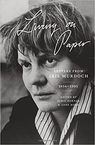 Living on Paper: Letters from Iris Murdoch, 1934-1995 ...