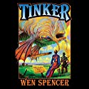 Tinker: Elfhome, Book 1 Audiobook by Wen Spencer Narrated by Tanya Eby