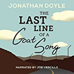 The Last Line of a Goat Song | Jonathan Doyle