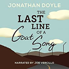 The Last Line of a Goat Song Audiobook by Jonathan Doyle Narrated by Joe Vercillo