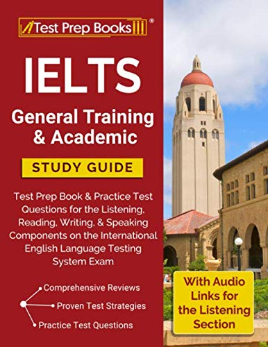 IELTS General Training & Academic Study Guide: Test Prep Book & Practice Test Questions for the Listening, Reading, Writing, & Speaking Components on ... English Language Testing System ()
