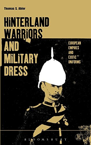 Empire Dress History (Hinterland Warriors and Military Dress: European Empires and Exotic Uniforms (Dress, Body, Culture))