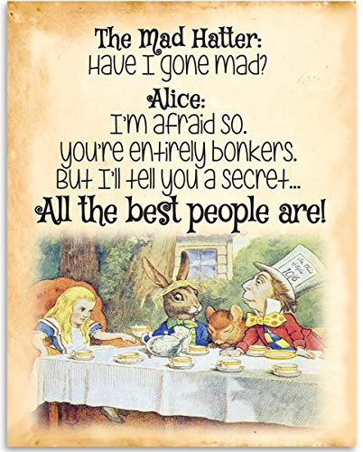 - The Mad Hatter - Have I Gone Mad? - Alice In Wonderland - 11x14 Unframed Art Print - Great Gift for Disney Lovers, Also Makes a Great Gift Under $15