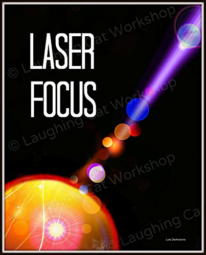 Inspirational Quote Art Work Office print Laser Focus College Dorm room print Back to School Teachers poster Success Leadership Business print Eye doctor art planets solar system astronomy (New Focus Laser)