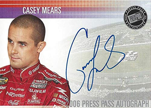 AUTOGRAPHED Casey Mears 2006 Press Pass Racing CERTIFIED SIGNATURE (Target Ganassi Driver) Nextel Cup Series Signed Collectible NASCAR Trading Card ()