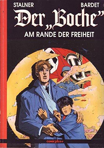 Der 'Boche', Bd.5, Am Rande der Freiheit Broschiert – 1996 Daniel Bardet Martin Stalner Alexandre Stalner Der ' Boche'