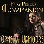 Fairy Prince's Companion: Fifty Shades of Fae   Ophelia Upmoore