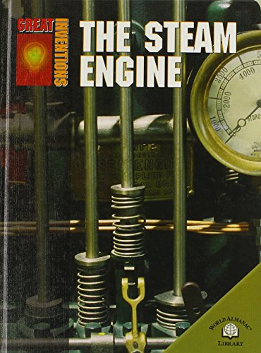 The Steam Engine (Great Inventions (World Almanac Library))