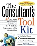 img - for The Consultant's Toolkit: 45 High-Impact Questionnaires. Activities. and How-To Guides for Diagnosing and Solving Client Problems by Silberman. Mel ( 2000 ) Paperback book / textbook / text book