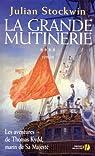 Les aventures de Thomas Kydd, marin de Sa Majesté, Tome 4 : La grande mutinerie par Stockwin