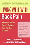 img - for Living Well with Back Pain: What Your Doctor Doesn't Tell You...That You Need to Know book / textbook / text book