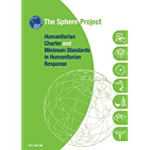 The Sphere Handbook 2011: Humanitarian Charter and Minimum Standards in Humanitarian Response
