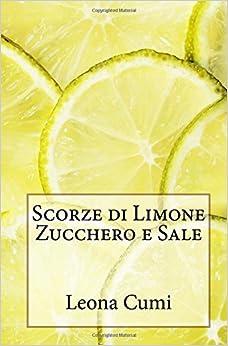 Scorze di Limone Zucchero e Sale