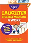 Laughter Is the Best Medicine: @Work:...