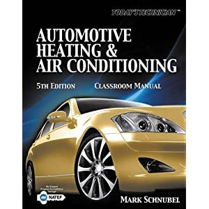 Today's Technician: Automotive Heating & Air Conditioning Classroom Manual and Shop Manual (MindTap Course List)