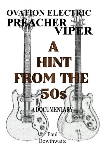 A Hint of the 50s: A Documentary of Ovation Preacher and