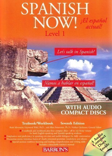 Spanish Now!: Level 1 (Book and 4 Audio CDs) 7th (seventh) Revised Edition by Ruth J. Silverstein, Heywood Wald, A. Pomerantz published by Barron's Educational Series Inc.,U.S. (2006)