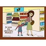 Je veux des chocolats, Maman !: Les émotions