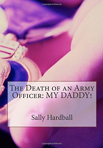 The Death of an Army Officer: MY DADDY!