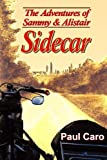 The Adventures of Sammy and Alistair: Sidecar, Paul Caro, 1479288772