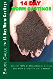 14 Day Worm Castings: Convert 100% Of Worm Bedding Material Into Worm Castings In Just 2 Weeks!