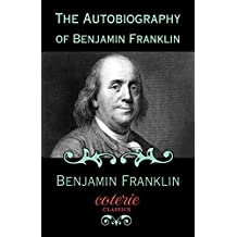 The Autobiography of Benjamin Franklin (Coterie Classics)