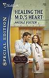 Healing the M. D. 's Heart, Nicole Foster, 0373654480