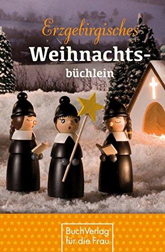 Erzgebirgisches Weihnachtsbüchlein. Geschichten und Gedichte, begleitet von Seiffener Weihnachtsfiguren (Minibibliothek)