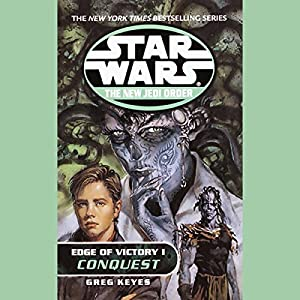 Star Wars: The New Jedi Order: Edge of Victory I: Conquest Hörbuch