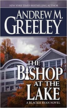 Book The Bishop at the Lake: A Bishop Blackie Ryan Novel by Andrew M. Greeley (2008-07-29)