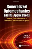 Generalized Optomechanics and Its Applications, Jin-Jin Li and Ka-Di Zhu, 9814417033