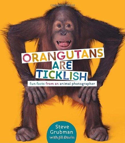 Orangutans Are Ticklish: Fun Facts from an Animal Photographer pdf