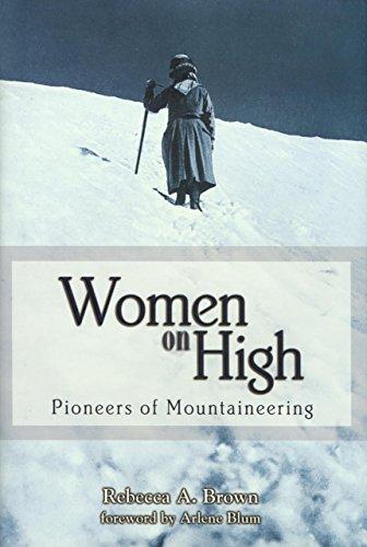 Women on High: Pioneers of Mountaineering