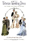 Victorian Wedding Dress in the United States: A History Through Paper Dolls