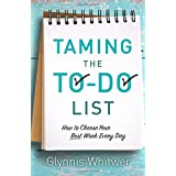 Taming the To-Do List: How to Choose Your Best Work EveryDay